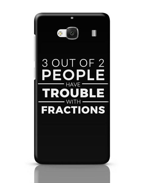 Xiaomi Redmi 2 / Redmi 2 Prime Cover| 3 out of 2 People have trouble With Fractions Redmi 2 / Redmi 2 Prime Case Cover Online India