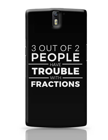 OnePlus One Covers | 3 out of 2 People have trouble With Fractions OnePlus One Case Cover Online India