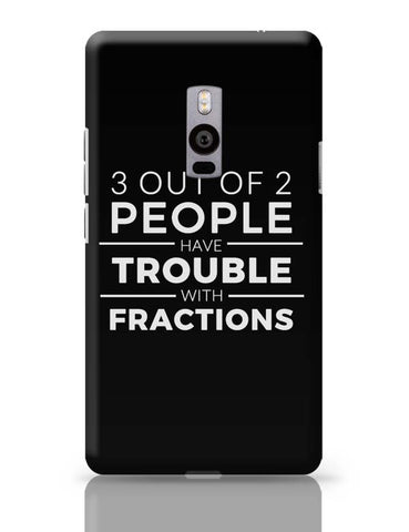 OnePlus Two Covers | 3 out of 2 People have trouble With Fractions OnePlus Two Case Cover Online India