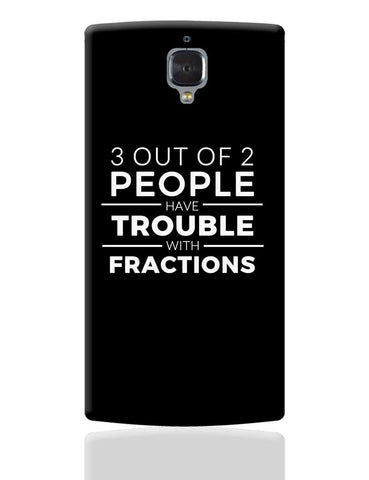 3 out of 2 People have trouble With Fractions OnePlus 3 Cover Online India