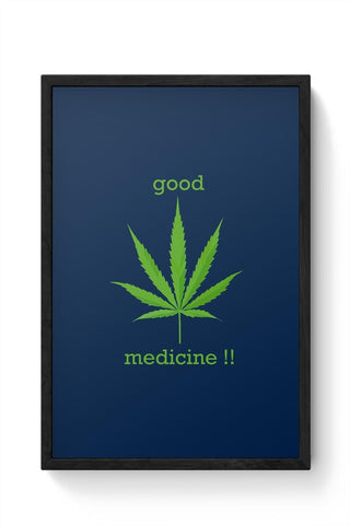Framed Posters Online India | Good Medicine | Weed Framed Poster Online India
