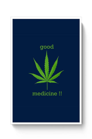 Posters Online | Good Medicine | Weed Poster Online India | Designed by: Pooja Bindal