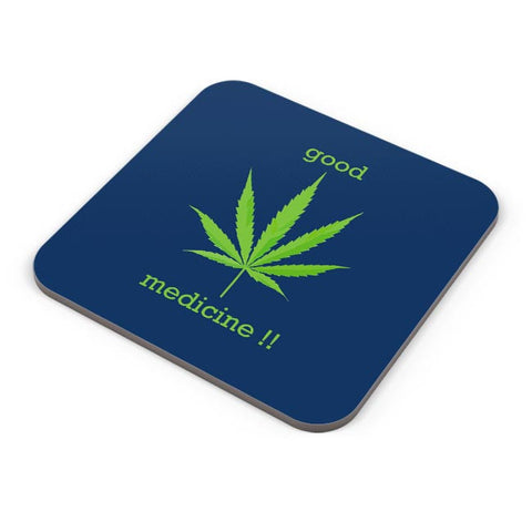 Buy Coasters Online | Good Medicine | Weed Coasters Online India | PosterGuy.in