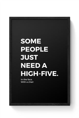Framed Posters Online India | Some People Need a High Five | In the Face Framed Poster Online India