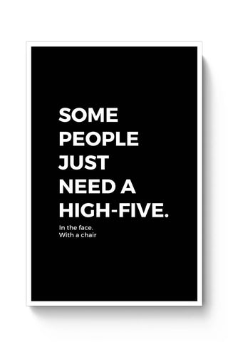 Posters Online | Some People Need a High Five | In the Face Poster Online India | Designed by: Pooja Bindal