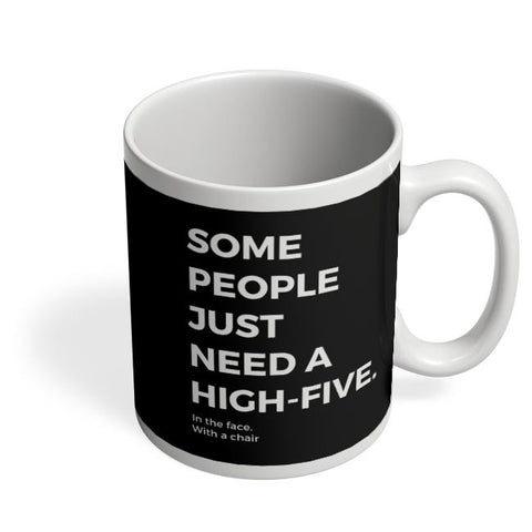 Coffee Mugs Online | Some People Need a High Five | In the Face Coffee Mug Online India