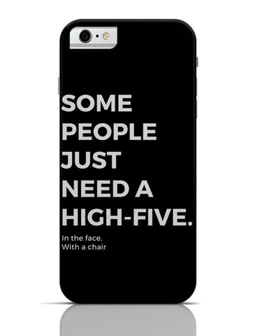 iPhone 6/6S Covers & Cases | Some People Need a High Five | In the Face iPhone 6 / 6S Case Cover Online India