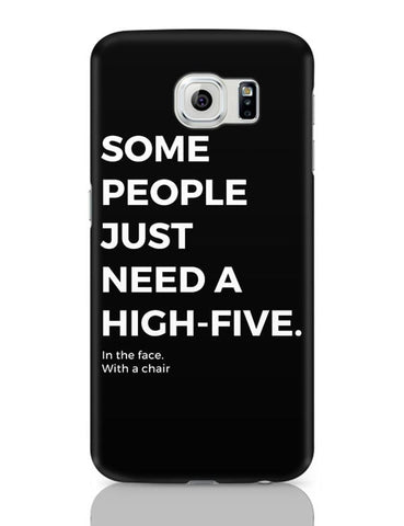 Samsung Galaxy S6 Covers | Some People Need a High Five | In the Face Samsung Galaxy S6 Case Covers Online India