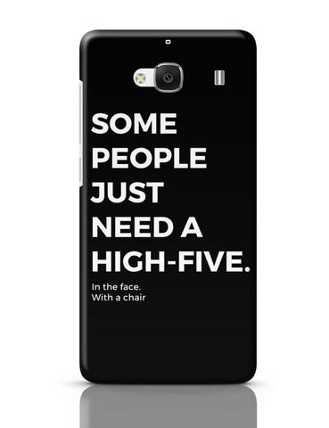 Xiaomi Redmi 2 / Redmi 2 Prime Cover| Some People Need a High Five | In the Face Redmi 2 / Redmi 2 Prime Case Cover Online India