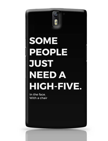 OnePlus One Covers | Some People Need a High Five | In the Face OnePlus One Case Cover Online India