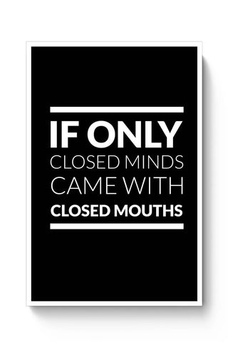 Posters Online | If Only Closed Minds came With Closed Mouths Poster Online India | Designed by: Kickass Artworks