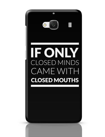 Xiaomi Redmi 2 / Redmi 2 Prime Cover| If Only Closed Minds came With Closed Mouths Redmi 2 / Redmi 2 Prime Case Cover Online India