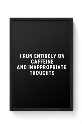 Framed Posters Online India | I Run on Caffeine Framed Poster Online India
