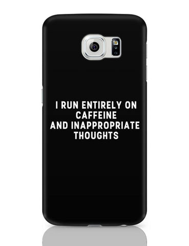 Samsung Galaxy S6 Covers | I Run on Caffeine Samsung Galaxy S6 Case Covers Online India