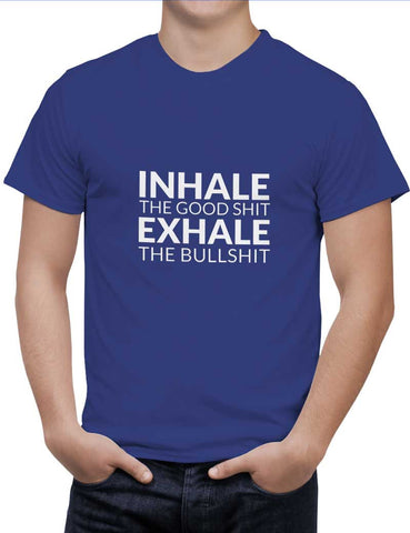 Buy inhale THE GOOD SHIT EXHALE THE BULL SHIT Woman T-Shirts Online India | inhale THE GOOD SHIT EXHALE THE BULL SHIT T-Shirt | PosterGuy.in