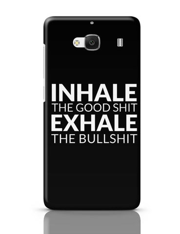 Xiaomi Redmi 2 / Redmi 2 Prime Cover| inhale THE GOOD SHIT EXHALE THE BULL SHIT Redmi 2 / Redmi 2 Prime Case Cover Online India