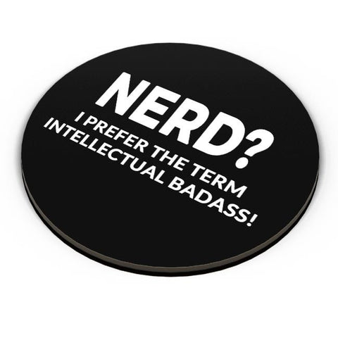 PosterGuy | nerd? I prefer Intellectual Badass Fridge Magnet Online India by Kickass Artworks