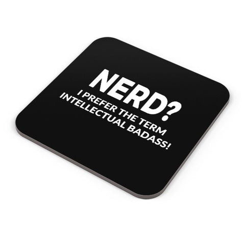 Buy Coasters Online | nerd? I prefer Intellectual Badass Coasters Online India | PosterGuy.in