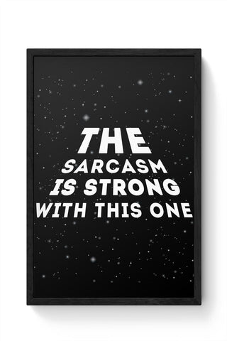 Framed Posters Online India | sarcasm is strong with this one Framed Poster Online India