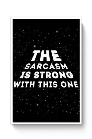 Posters Online | sarcasm is strong with this one Poster Online India | Designed by: Kickass Artworks
