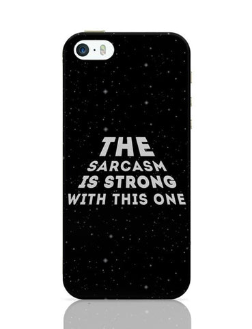 iPhone 5 / 5S Cases & Covers | sarcasm is strong with this one iPhone 5 / 5S Case Cover Online India