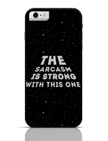 iPhone 6/6S Covers & Cases | sarcasm is strong with this one iPhone 6 / 6S Case Cover Online India