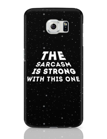 Samsung Galaxy S6 Covers | sarcasm is strong with this one Samsung Galaxy S6 Case Covers Online India
