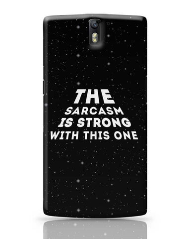 OnePlus One Covers | sarcasm is strong with this one OnePlus One Case Cover Online India