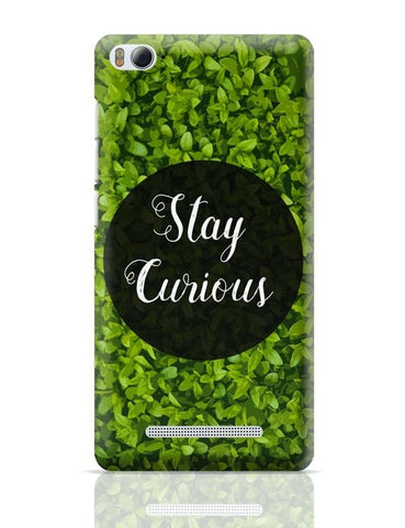 Xiaomi Mi 4i Covers | Stay Curious | Typography Xiaomi Mi 4i Case Cover Online India