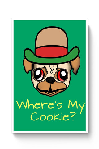 Posters Online | Where's My Cookie | Pug Life Poster Online India | Designed by: Kickass Artworks
