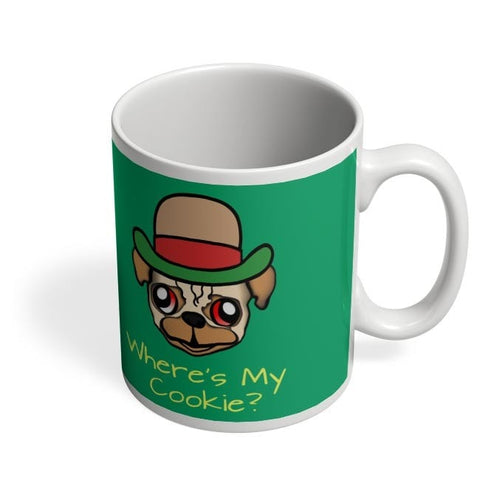 Coffee Mugs Online | Where's My Cookie | Pug Life Coffee Mug Online India
