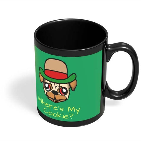 Coffee Mugs Online | Where's My Cookie | Pug Life Black Coffee Mug Online India