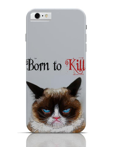 iPhone 6/6S Covers & Cases | Born TO Kill | Grumpy Cat iPhone 6 / 6S Case Cover Online India