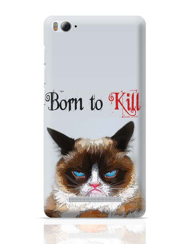 Xiaomi Mi 4i Covers | Born TO Kill | Grumpy Cat Xiaomi Mi 4i Case Cover Online India