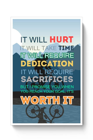 Posters Online | It Will be Worth It | Motivational Poster Online India | Designed by: Pooja Bindal