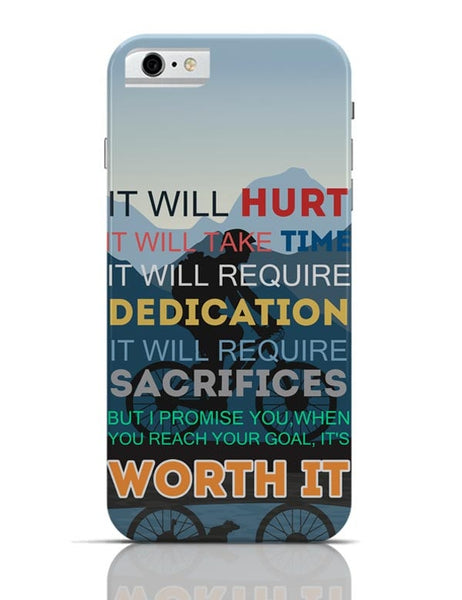 iPhone 6/6S Covers & Cases | It Will be Worth It | Motivational iPhone 6 / 6S Case Cover Online India