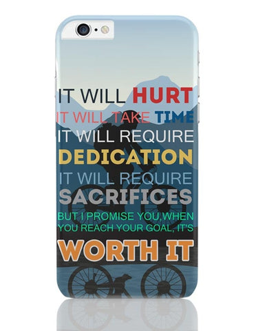 iPhone 6 Plus/iPhone 6S Plus Covers | It Will be Worth It | Motivational iPhone 6 Plus / 6S Plus Covers Online India