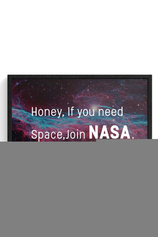 Framed Posters Online India | Honey If You Need Space | NASA Funny Framed Poster Online India