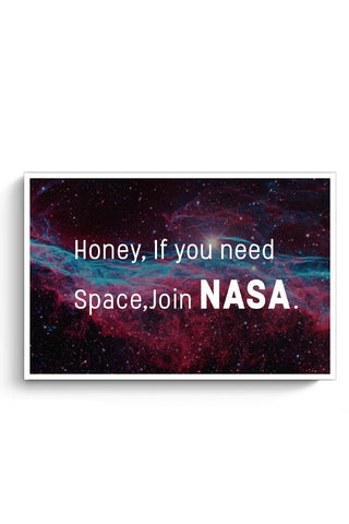 Posters Online | Honey If You Need Space | NASA Funny Poster Online India | Designed by: Pooja Bindal