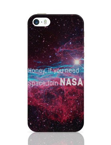 iPhone 5 / 5S Cases & Covers | Honey If You Need Space | NASA Funny iPhone 5 / 5S Case Cover Online India