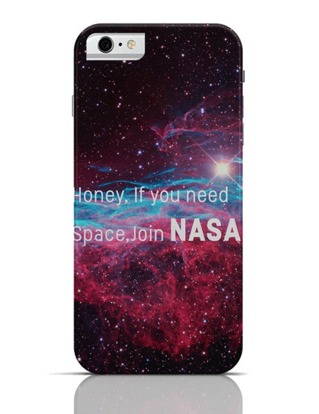 iPhone 6/6S Covers & Cases | Honey If You Need Space | NASA Funny iPhone 6 / 6S Case Cover Online India
