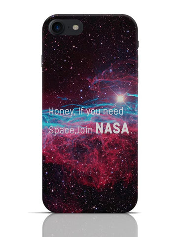 Honey If You Need Space | NASA Funny iPhone 7 Covers Cases Online India