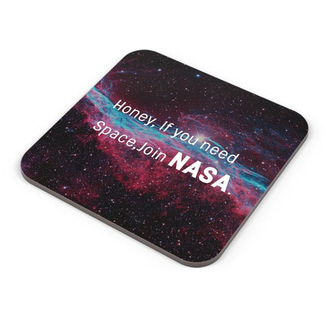 Buy Coasters Online | Honey If You Need Space | NASA Funny Coasters Online India | PosterGuy.in