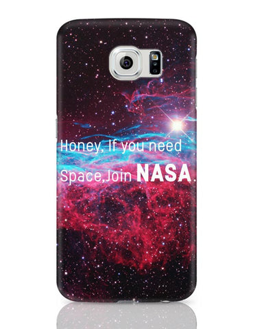 Samsung Galaxy S6 Covers | Honey If You Need Space | NASA Funny Samsung Galaxy S6 Case Covers Online India