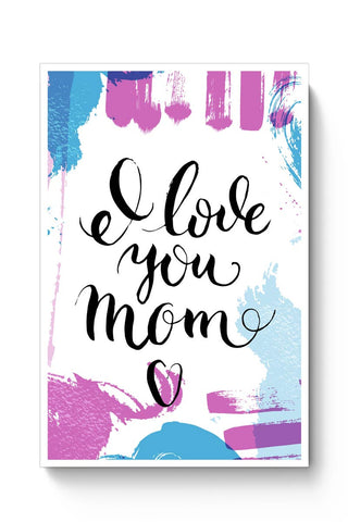 I Love You Mom Abstract Art Play  | Mother's Day Gift Poster Online India