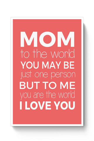 Mom ,To Me You Are The World | Mother's Day Gift Poster Online India