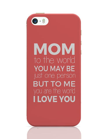 Mom ,To Me You Are The World | Mother's Day Gift iPhone Covers Cases Online India
