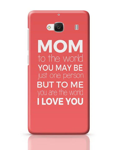 Mom ,To Me You Are The World | Mother's Day Gift Redmi 2 / Redmi 2 Prime Covers Cases Online India