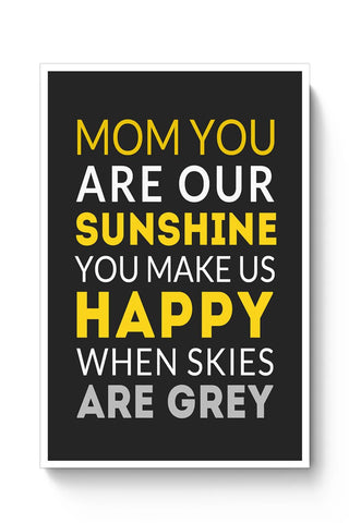 Mom You Are Our Sunshine | Mother's Day Gift Poster Online India