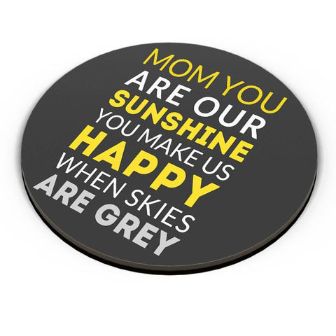 Mom You Are Our Sunshine | Mother's Day Gift Fridge Magnet Online India